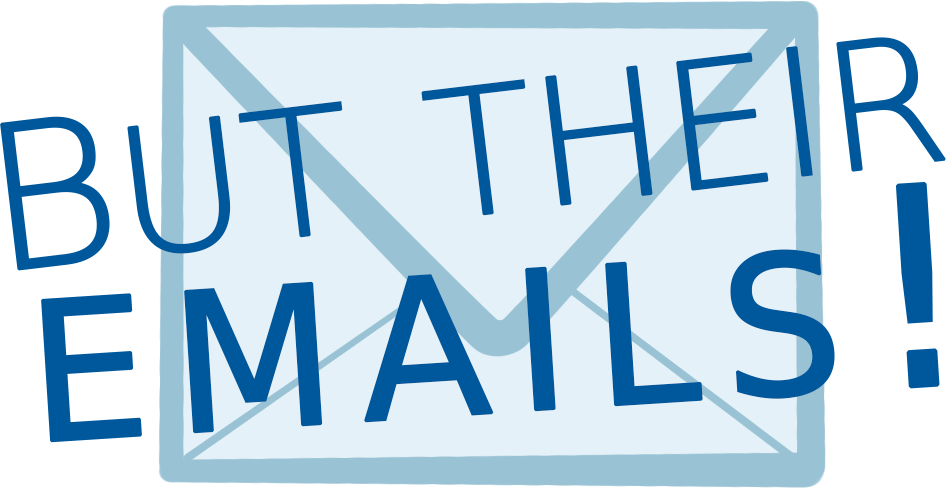 But their emails!