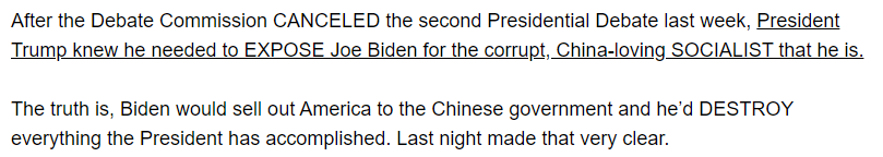 After the Debate Commission CANCELED the second Presidential Debate last week, President Trump knew he needed to EXPOSE Joe Biden for the corrupt, China-loving SOCIALIST that he is.  The truth is, Biden would sell out America to the Chinese government and he'd DESTROY everything the President has accomplished. Last night made that very clear.